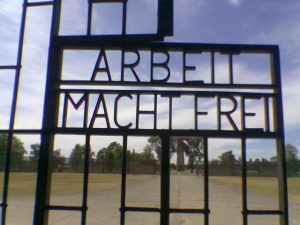 """Sachsenhausen Concentration Camp gate, bearing the words """"Arbeit macht frei"""""""